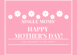 single moms mothers day, you deserve to be happy