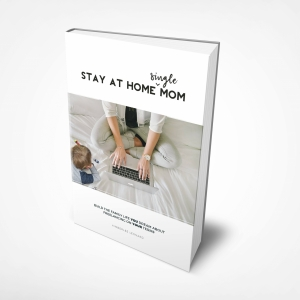 Stay At Home Single Mom